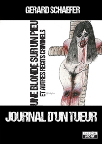 Journal d'un tueur - Gerard John Schaefer