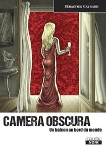 Camera obscura : un balcon au bord du monde - SébastienGayraud