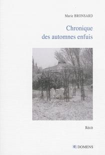 Chronique des automnes enfuis - MarieBronsard