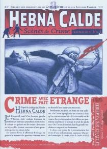 Hebna Calde : scènes de crime - LeCarnoplaste