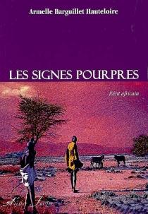 Les signes pourpres : récit africain - ArmelleBarguillet Hauteloire