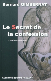 Le secret de la confession : mystérieuses disparitions - Bernard Gimbernat
