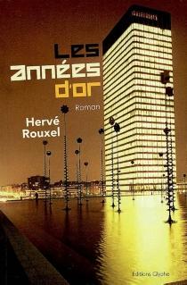 Les années d'or - HervéRouxel