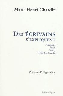 Des écrivains s'expliquent : Montaigne, Pascal, Valéry, Teilhard de Chardin : essai - Marc-HenriChardin