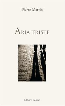 Aria triste - PierreMartin