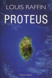 Proteus - LouisRaffin