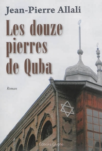 Les douze pierres de Quba - Jean-PierreAllali