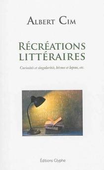 Récréations littéraires : curiosités et singularités, bévues et lapsus, etc. : extraits - AlbertCim
