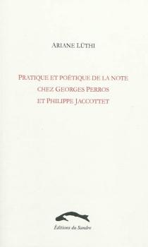 Pratique et poétique de la note chez Georges Perros et Philippe Jaccottet - ArianeLüthi