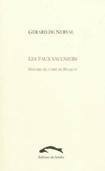 Les faux saulniers : histoire de l'abbé de Bucquoy - Gérard deNerval