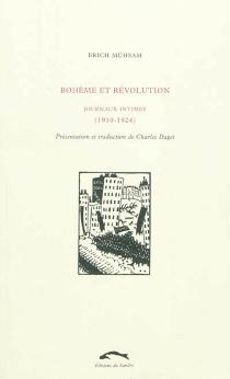 Bohème et révolution : journaux intimes (1910-1924) - ErichMühsam