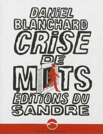 Crise de mots - DanielBlanchard