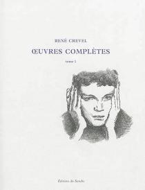 Oeuvres complètes - RenéCrevel