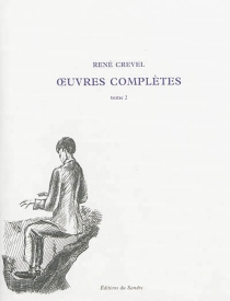 Oeuvres complètes   Volume 2 - RenéCrevel