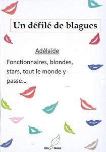 Un défilé de blagues : fonctionnaires, blondes, stars, tout le monde y passe... - Adélaïde