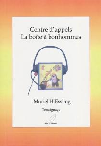 Centre d'appels : la boîte à bonhommes : témoignage - MurielEssling