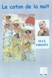 Le coton de la nuit - MaxObispo