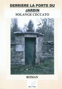 Derrière la porte du jardin - SolangeCeccato