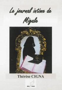 Le journal intime de Migale - ThérèseCigna