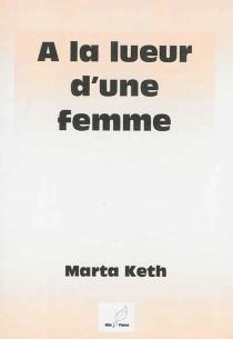 A la lueur d'une femme - MartaKeth