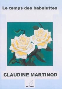 Le temps des babeluttes - ClaudineMartinod