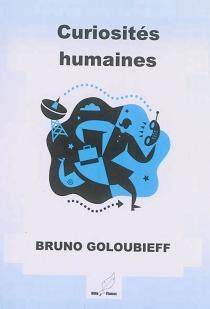 Curiosités humaines - BrunoGoloubieff
