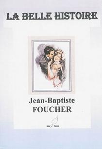 La belle histoire - Jean-BaptisteFoucher