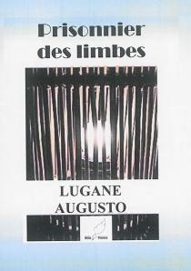 Prisonnier des limbes - LuganeAugusto
