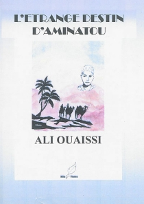 L'étrange destin d'Aminatou - AliOuaissi