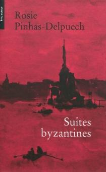 Suites byzantines - RosiePinhas-Delpuech