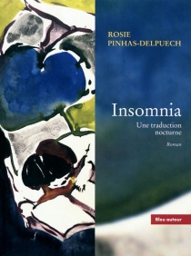 Insomnia : une traduction nocturne - Rosie Pinhas-Delpuech