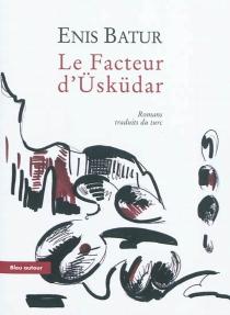 Le facteur d'Usküdar : romans - EnisBatur