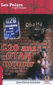 G20 ans... OTAN mourir - Jean-PierreSchackis