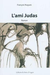 L'ami Judas - FrançoisNugues