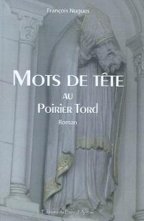 Mots de tête : au Poirier Tord - FrançoisNugues