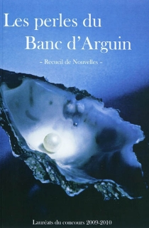 Les perles du Banc d'Arguin : recueil de nouvelles lauréates du concours 2009-2010 -