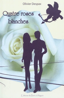 Quatre roses blanches - OlivierDespax