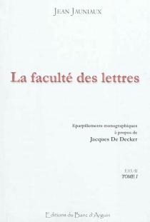 La faculté des lettres : essai - JeanJauniaux