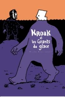 Kroak et les géants de glace - NicolasBianco-Levrin