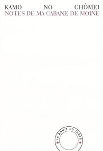 Notes de ma cabane de moine - ChômeiKamo