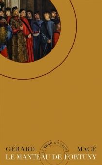 Le manteau de Fortuny| Suivi de Manteaux et tombeaux - GérardMacé