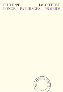 Ponge, pâturages, prairies - PhilippeJaccottet