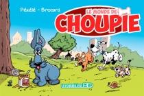 Le monde de Choupie - PhilippeBrocard