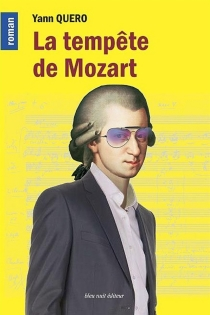 La tempête de Mozart - YannQuero