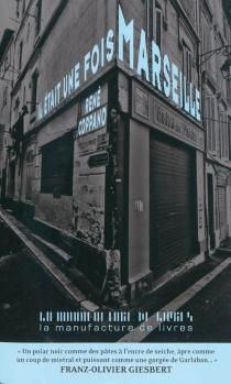 Il était une fois Marseille - RenéCoppano
