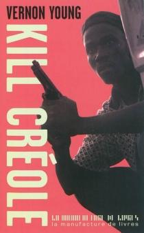 Kill créole - Vernon LemuelYoung