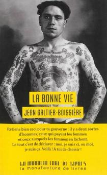 La bonne vie - JeanGaltier-Boissière