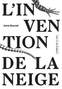 L'invention de la neige - AnneBourrel