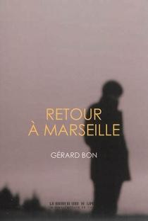 Retour à Marseille - GérardBon