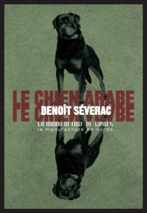 Le chien arabe - BenoîtSéverac